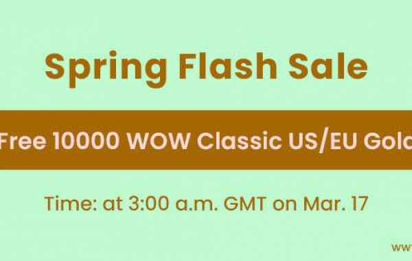 Free 10000 world of warcraft Classic gold eu Coming for Spring Flash Sale March 17