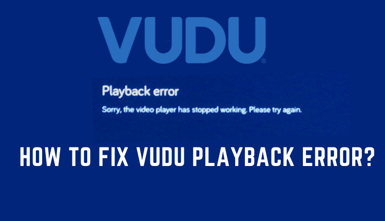 How to Fix Vudu Playback Error